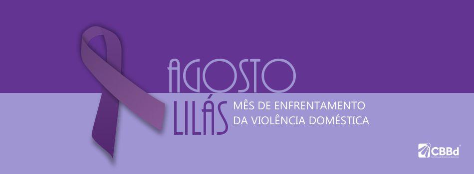 Agosto Lilás traz ações de conscientização sobre violência doméstica.